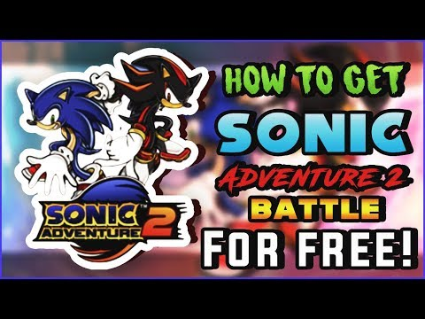 HOW TO GET SONIC ADVENTURE 2 BATTLE FOR FREE (PC) (NO TORRENT) (VIRUS FREE)