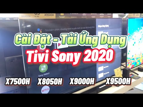 Hướng dẫn Tải cài đặt ứng dụng trên Tivi Sony 2020