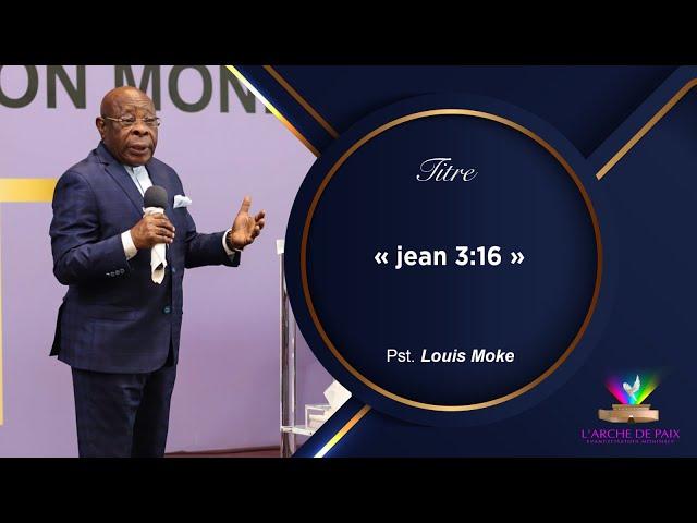 Jean 3:16 - Past Louis Moke - Dimanche 27 juin 2021