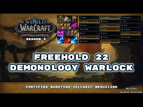 BFA Season 3: Freehold +22, Demonology Warlock pov! Fortified, Bursting, Volcanic, Beguiling