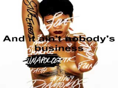 Rihanna - Nobodys Business (feat Chris Brown) (Unapologetic Album 2012) (Lyrics on screen)