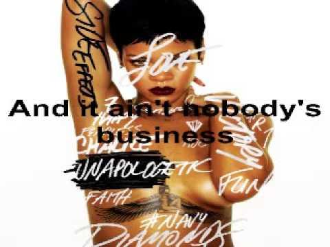 Rihanna - Nobodys Business (feat Chris Brown) (Unapologetic Album 2012) (Lyrics On Screen)