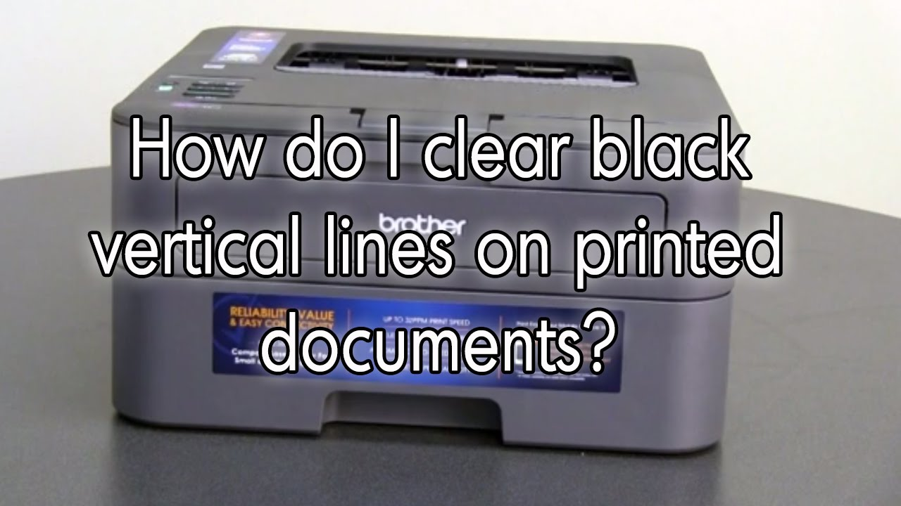 How do I clear black lines on printed documents | Brother HLL2360DW