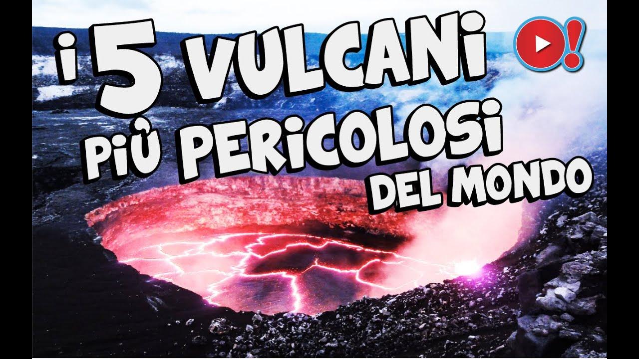 I 5 vulcani pi pericolosi del mondo videopazzeschi tv for I piu fighi del mondo
