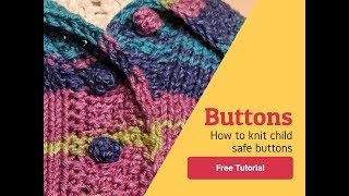 How to Knit Child Safe Buttons with the Bobble Stitch
