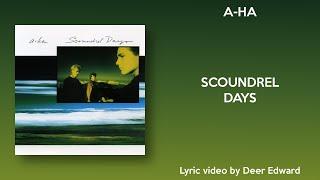 A Ha Scoundrel Days Lyrics