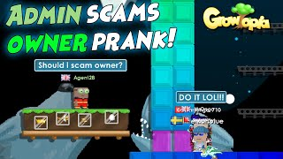 Admin Scams Owner Prank! - Growtopia