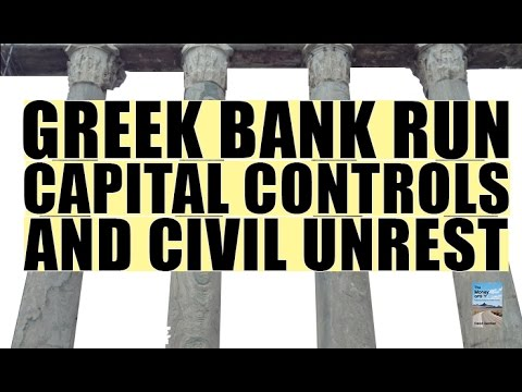 Greek BANK RUN, Capital Controls, and Civil Unrest Could Begin!