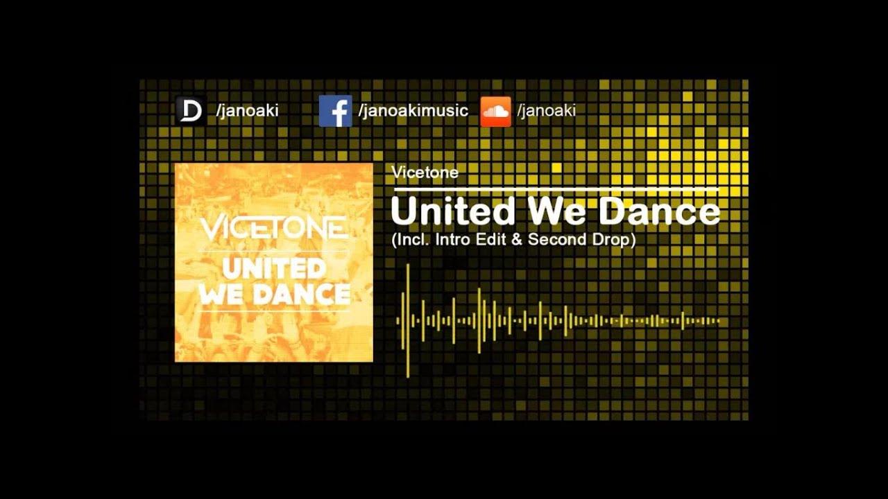 vicetone-united-we-dance-incl-intro-edit-second-drop-jano-aki