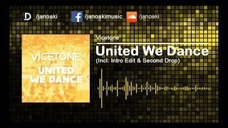 Vicetone - United We Dance (Incl. Intro Edit & Second Drop)