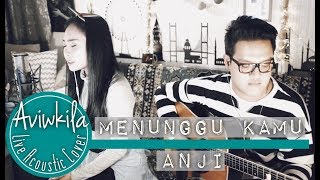 Video ANJI - MENUNGGU KAMU (OST JELITA SEJUBA) (Aviwkila Cover) download MP3, 3GP, MP4, WEBM, AVI, FLV April 2018