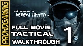 Ghost Recon Future Soldier (PC) I Full Movie I Tactical Walkthrough # 1 OF 2 [HD]