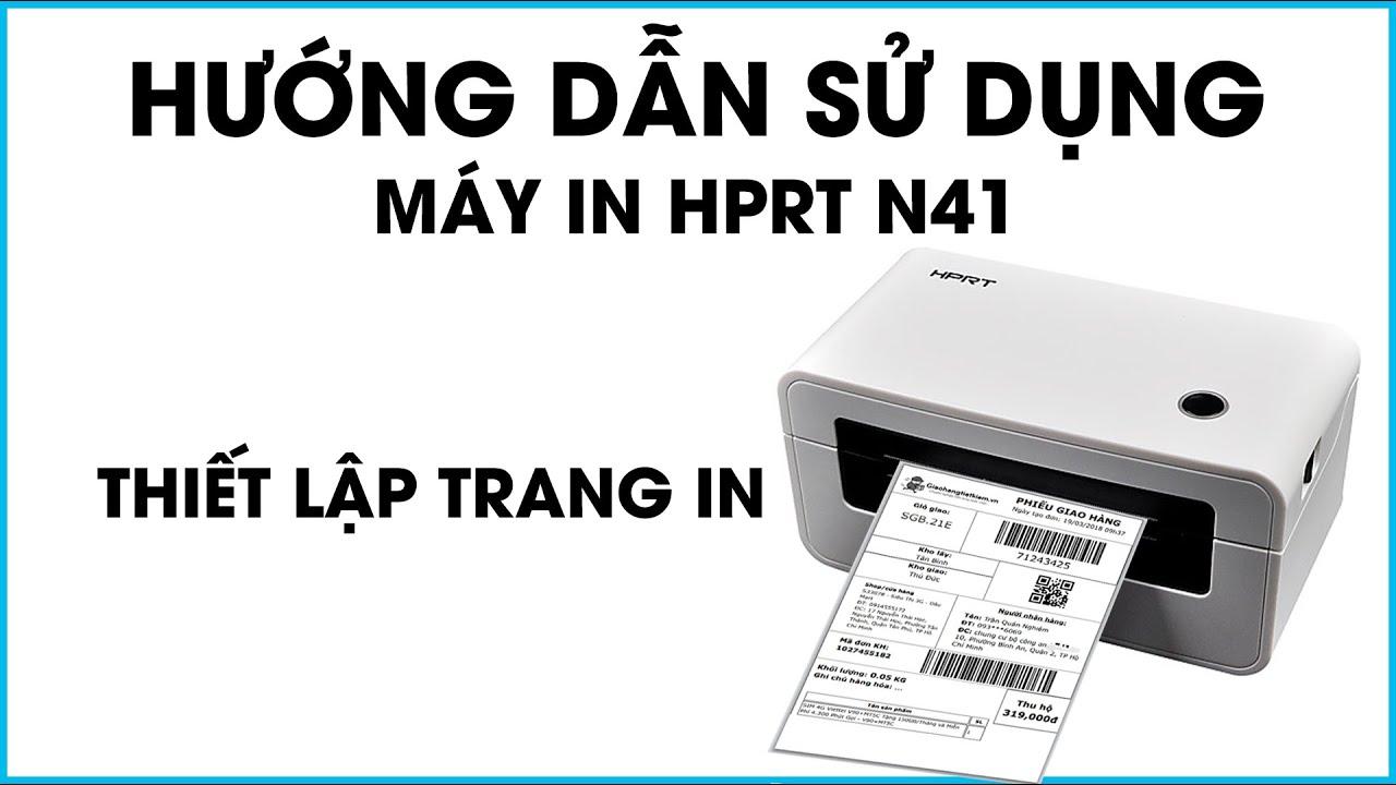 Hướng dẫn thiết lập trang in cho máy in HPRT N41 – Máy in tem đơn hàng TMĐT HPRT N41 – Dâu Mart
