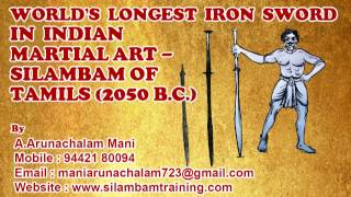 World's Longest Iron Sword in Indian Martial art - Silambam of Tamils (2050 B.C.)