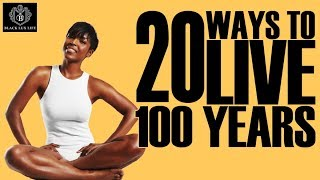 Black Excellist: 20 Ways to Live to 100 Years Old