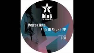Peppelino - Sick Of Sound