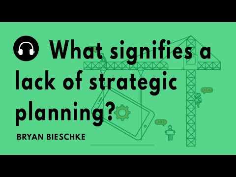 """""""What signifies a lack of strategic planning?"""" with Bryan Bieschke"""