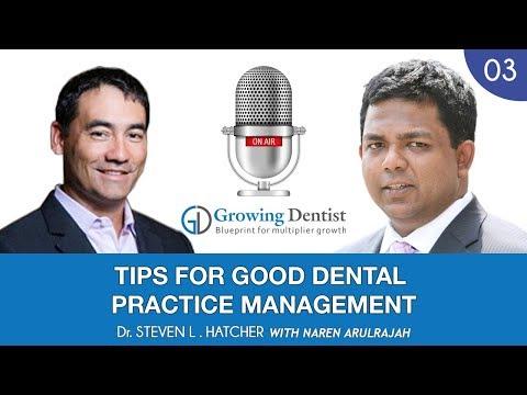 TIPS FOR GOOD DENTAL PRACTICE MANAGEMENT: DR. STEVEN L. HATCHER: Growing Dentist