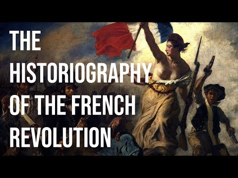 The Historiography of the French Revolution