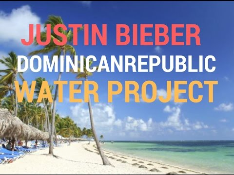 Raising a Legend - Justin Bieber  Dominican Republic  Water project