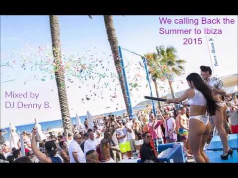 Ibiza Bora Bora 2015 Vol.4 We calling Back the Summer DJ Denny B.