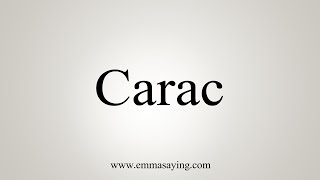 How To Say Carac