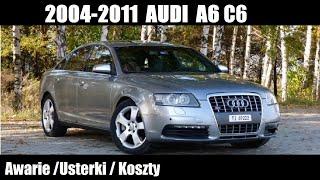 2004 - 2011 Audi A6 C6 Awarie Usterki Koszty