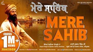 Mere Sahib - New Shabad Gurbani Kirtan 2021 - Best Of Bhai Jujhar Singh Ji - Best Records