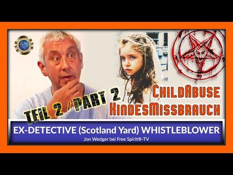 Child Abuse - EX-DETECTIVE (Scotland Yard) & WHISTLEBLOWER Jon Wedger - Part 2 ENGLISH