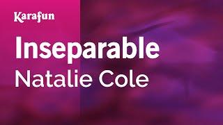 Download mp3: https://www.karaoke-version.com/mp3-backingtrack/natalie-cole/inseparable.htmlsing online: https://www.karafun.com/karaoke/natalie-cole/insepar...