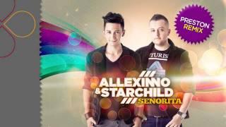 Allexinno & Starchild - Senorita (Preston Remix)