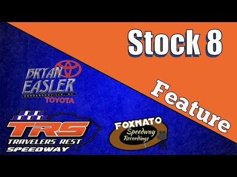 6/1/18 Stock 8 Feature | At Travelers Rest Speedway