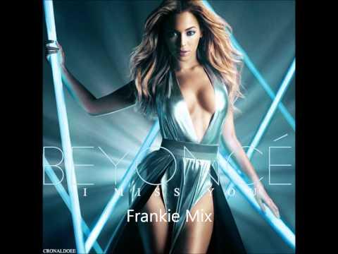 Beyonce - I Miss You (Frankie Mix)