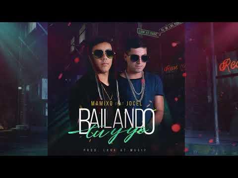 Bailando Tu y Yo - Mamixo feat Jocel (Cover Audio)