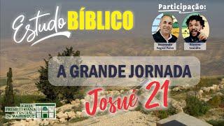 Estudo Bíblico | A Grande Jornada | Capítulo 21 | 07/08/2020
