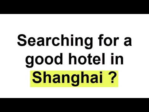Top 10 Hotels in Shanghai