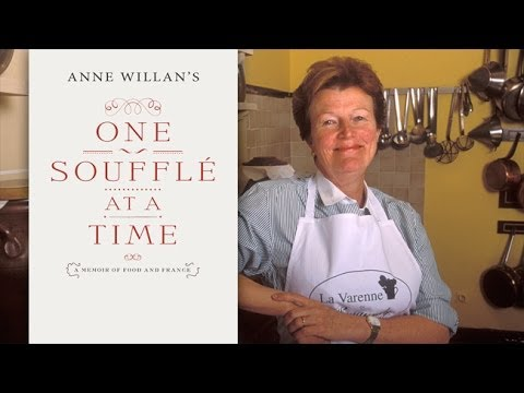 One Soufflé at a Time: A Memoir of Food and France by Anne Willan with Amy Friedman