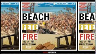 Repeat youtube video Sstyles - Beach Fete Fire