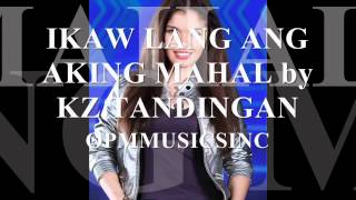 IKAW LANG ANG AKING MAHAL by KZ TANDINGAN (MP3+DOWNLOAD LINK)