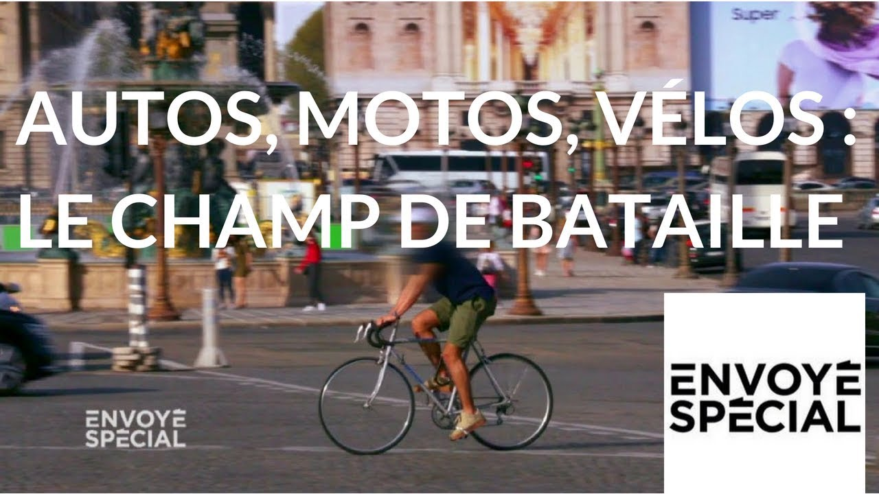 Envoyé spécial. Autos, motos, vélos : le champ de bataille - 24 mai 2018 (France 2)