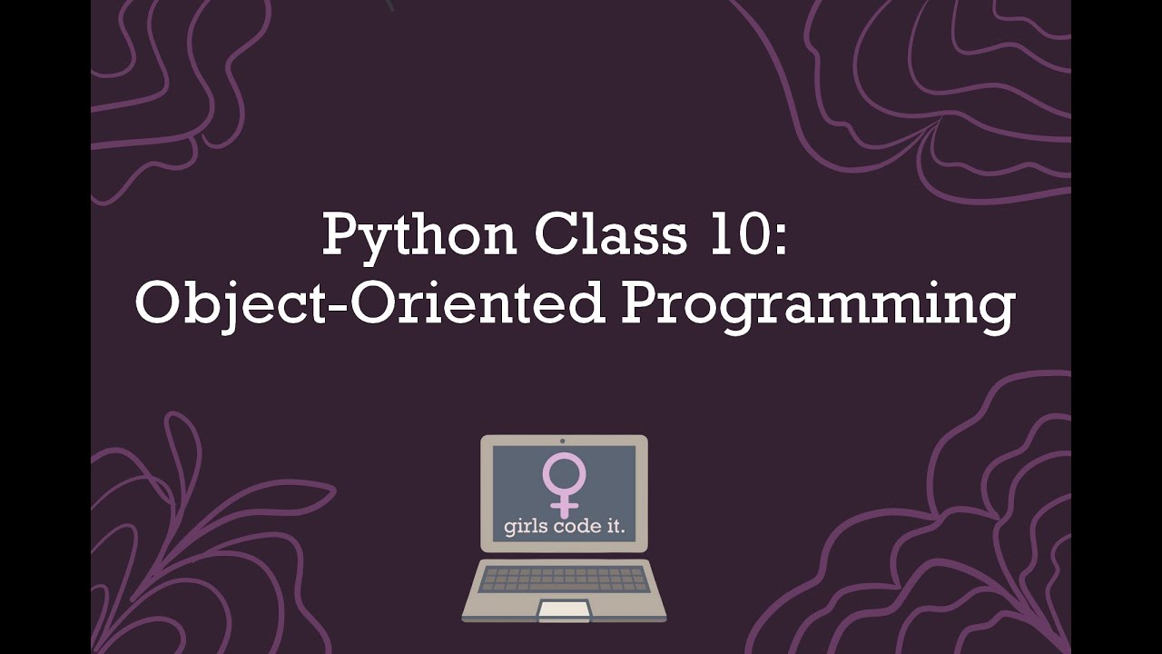 Python Session 10: Object Oriented Programming