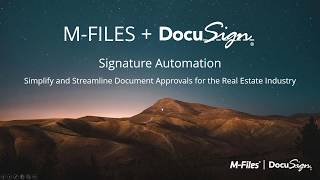Webinar - M-Files & DocuSign: Simplify and Streamline Real Estate Document Approvals
