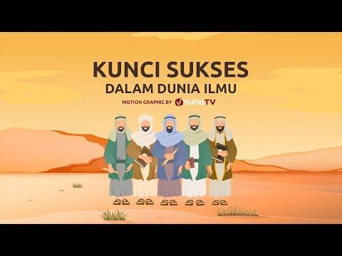 Motion Graphic: Kunci Sukses Dalam Dunia Ilmu - Ustadz Muhammad Nuzul Dzikri, Lc.