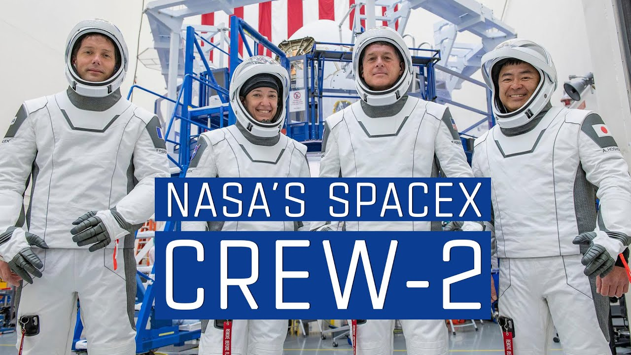 April 23, 2021: Astronauts to Launch on NASA and SpaceX Crew-2 Mission - NASA