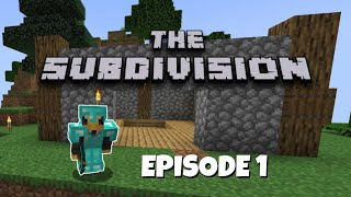 Mining and Crafting  The SUBDIVISION #1