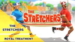 The Stretchers - Royal Treatment