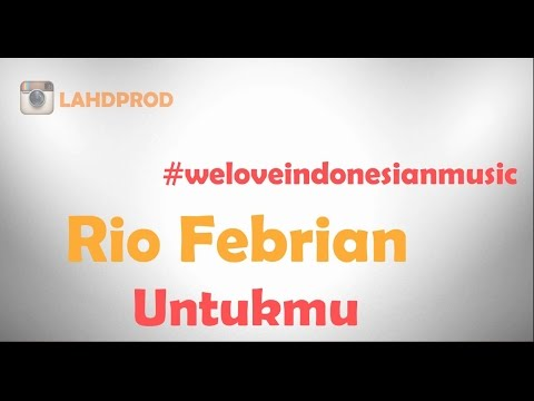 [IM] Rio Febrian - Untukmu (HD+Kara Lyrics)