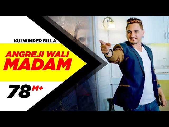 Angreji Wali Madam (Full Song) | Kulwinder Billa, Dr Zeus, Shipra Ft Wamiqa Gabbi | Latest Song 2017