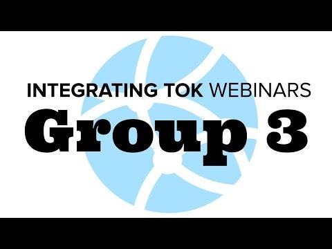 Group 3 TOK integration   TOK webinar videos