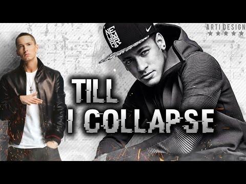 Neymar Jr - Till I Collapse ft. Eminem - 2017 HD